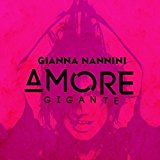 Amore Gigante: Gianna Nannini: Amazon.it: Musica
