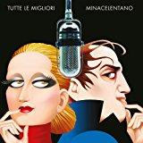Tutte Le Migliori - Edizione Deluxe : MINACELENTANO: Amazon.it: Musica